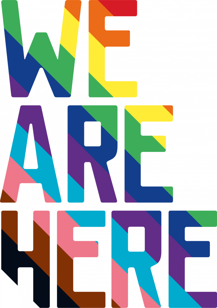 """Pride """"We Are Here"""""""